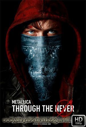 Metallica: Through The Never [1080p] [Ingles Subtitulado] [MEGA]