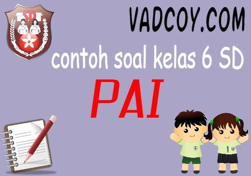 Contoh Soal Latihan PAI Kelas 6 Materi Beriman kepada Qada dan Qadar