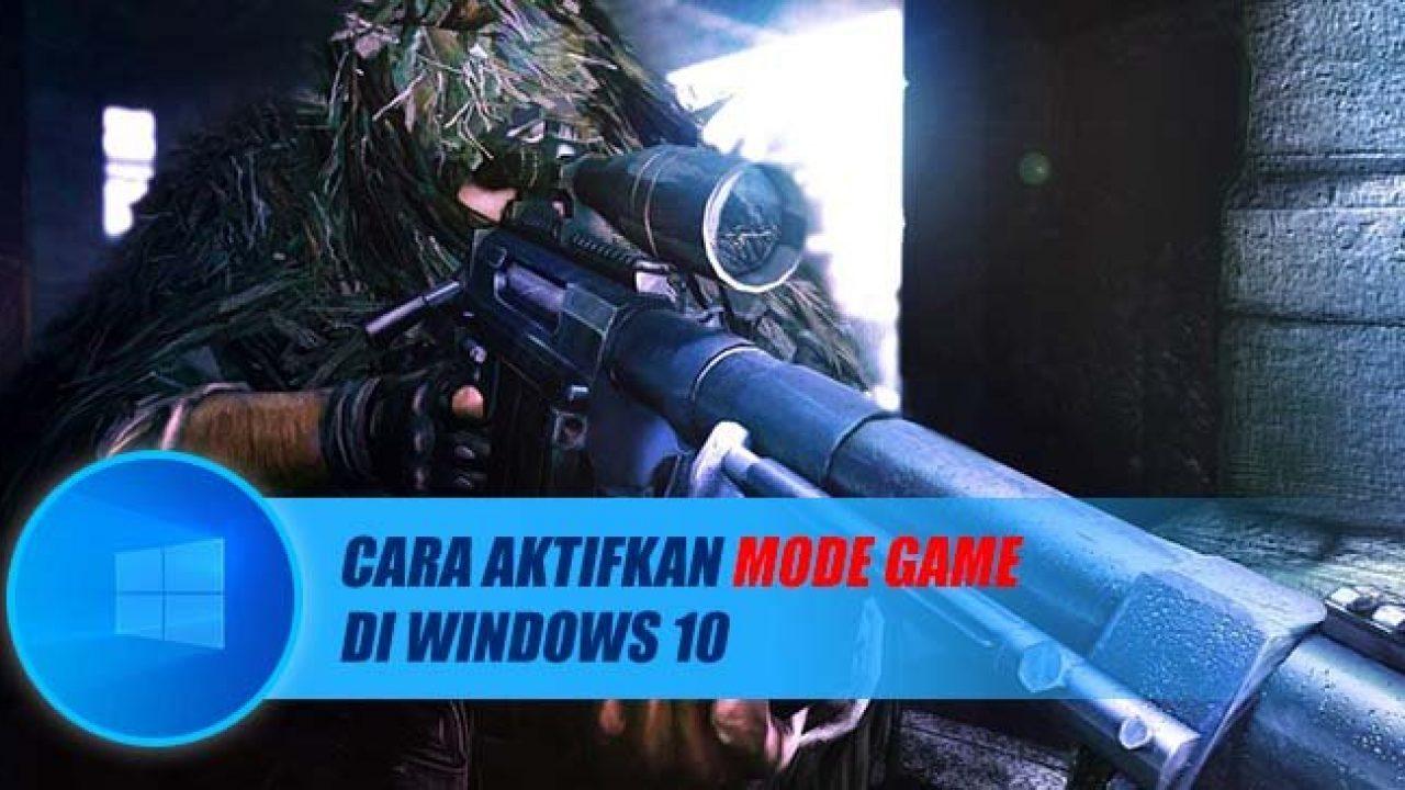 Cara Mengaktifkan Mode Game di Windows 10 [Mudah]