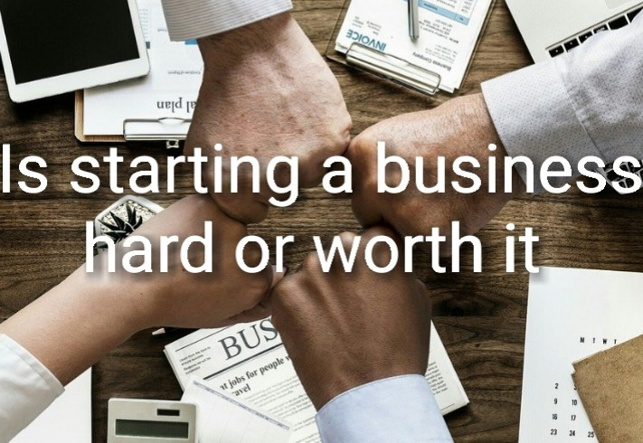 Is starting a business hard or worth it