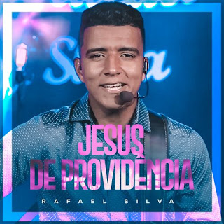 Jesus De Providência - Rafael Silva