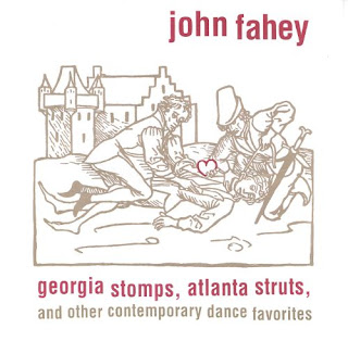 John Fahey, Georgia Stomps, Atlanta Struts, and Other Contemporary Dance Favorites