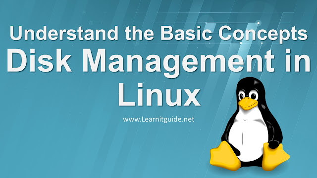 Disk Management in Linux - Understand the Basic Concepts