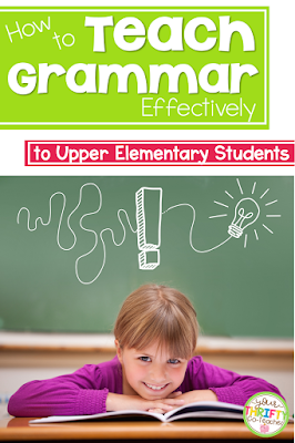 How to effectively teach grammar to upper elementary students so it sticks!