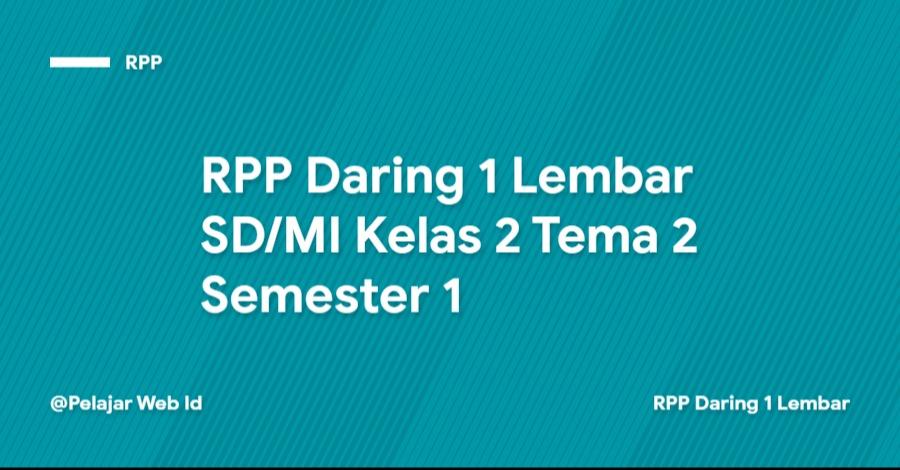 Download RPP Daring 1 Lembar SD/MI Kelas 2 Tema 2 Semester 1