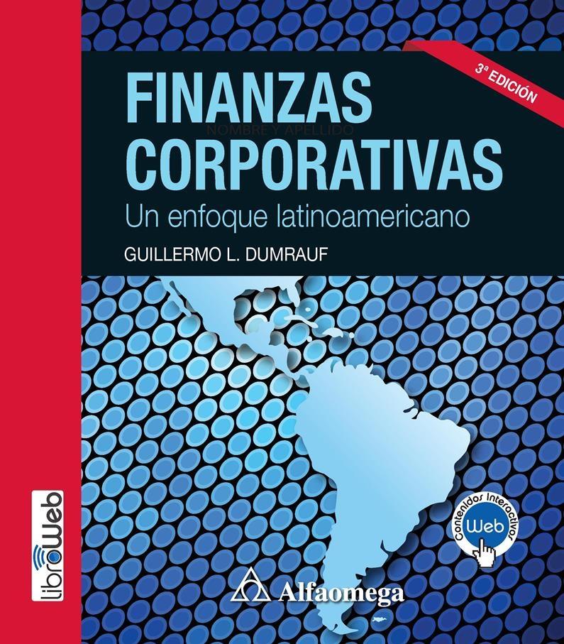 Finanzas corporativas, 3ra Edición – Guillermo L. Dumrauf
