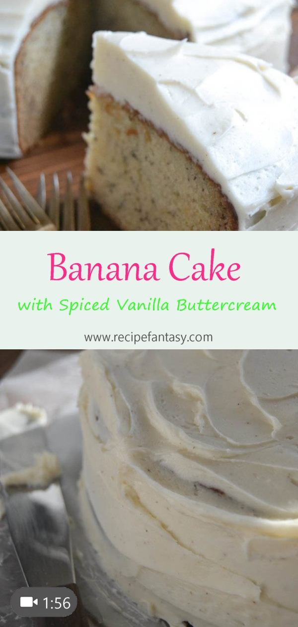 Banana Cake with Spiced Vanilla Buttercream