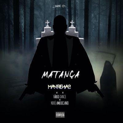 Dj Man Renas - Matança (feat. Fábio Dance & Nerú Americano)