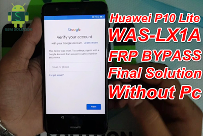 Huawei P10 Lite WAS-LX1A FRP Bypass Final Solution Without Pc.