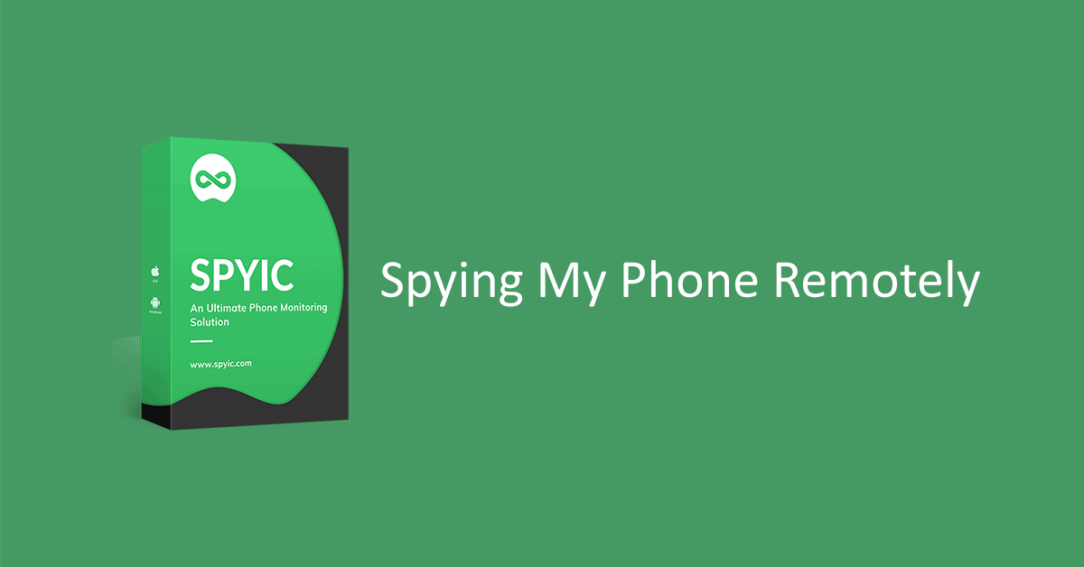 How to Spy My Phone App Remotely