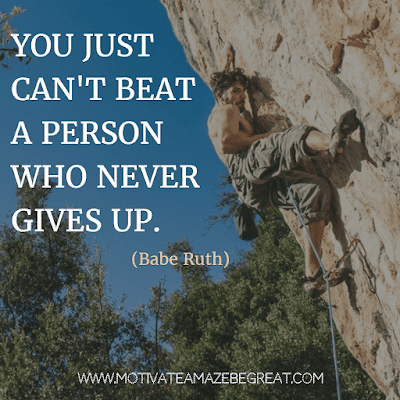"""Rare Success Quotes In Images To Inspire You: """"You just can't beat the person who never gives up."""" - Babe Ruth"""
