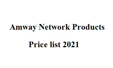 Amway Network Price list of all Products 2021
