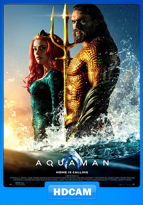 Aquaman 2018 Hindi 720p ESub HDCAM x264 | 480p 300MB | 100MB HEVC