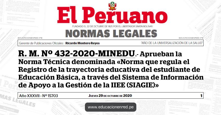 R. M. Nº 432-2020-MINEDU.- Aprueban la Norma Técnica denominada «Norma que regula el Registro de la trayectoria educativa del estudiante de Educación Básica, a través del Sistema de Información de Apoyo a la Gestión de la Institución Educativa (SIAGIE)»