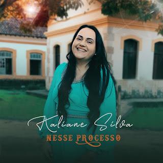 Baixar Música Gospel Nesse Processo - Kaliane Silva Mp3