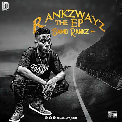 EP Download: RANKZWAYS EP - Samorankz