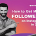 How to Get More Followers on Instagram in 2020 #infographic