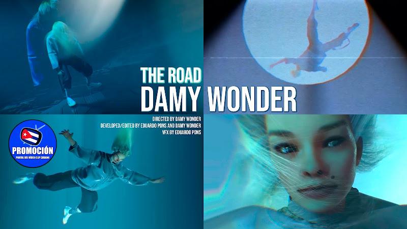 Damy Wonder - ¨The Road¨ - Videoclip Animado - Directora: Damy Wonder. Portal Del Vídeo Clip Cubano. Música cubana. canción. Cuba.