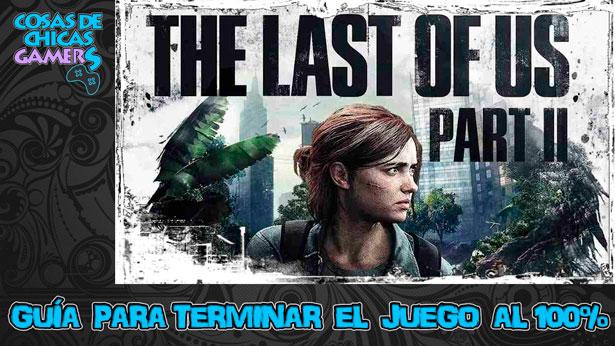 Guía The Last of Us Parte 2 TLOU 2 para conseguir el platino