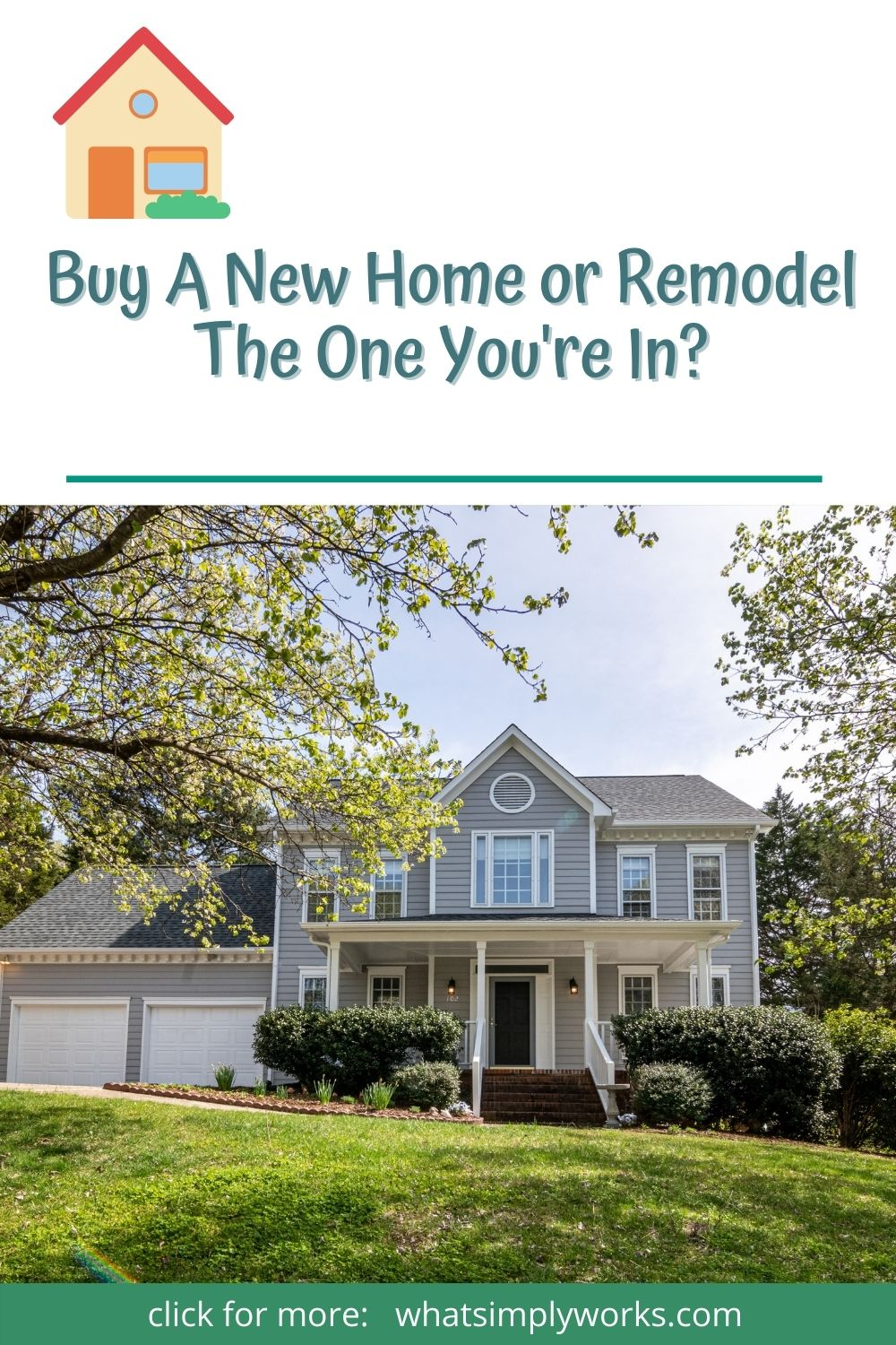 house, Should You Buy A New Home or Remodel The One You're In