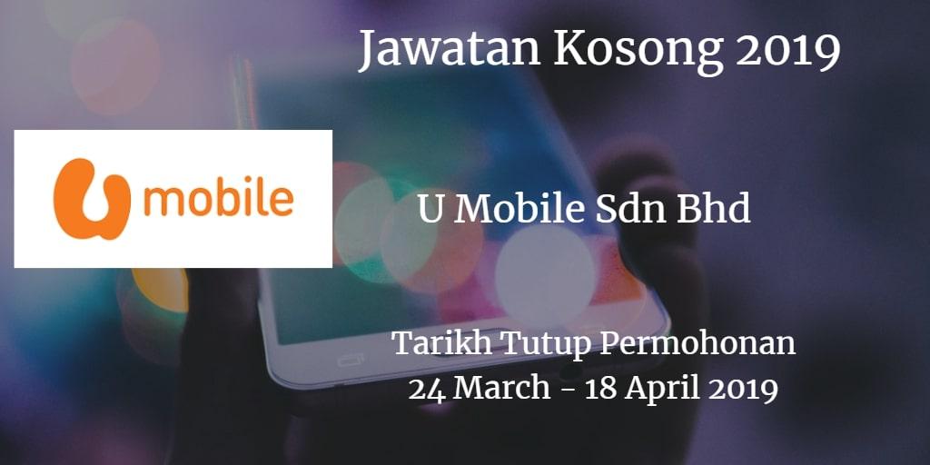 Jawatan Kosong U Mobile Sdn Bhd 24 March -  18 April 2019