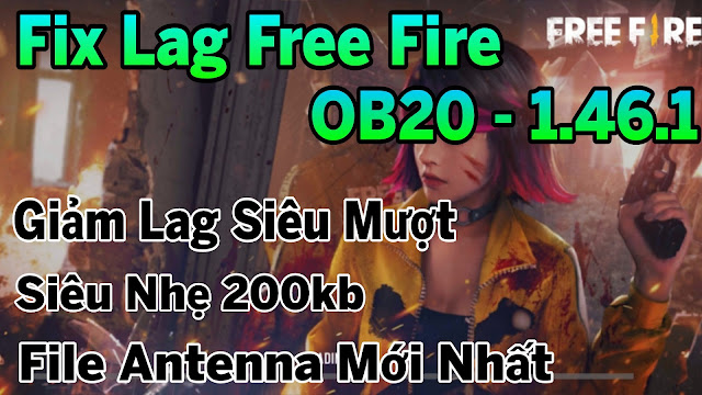 Fix Lag Free Fire OB20 - 1.46.1 Giảm Lag Siêu Mượt, Ổn Định FPS Combat, Xoá Hiệu Ứng Dư Thừa | HQT LAG FREE FIRE
