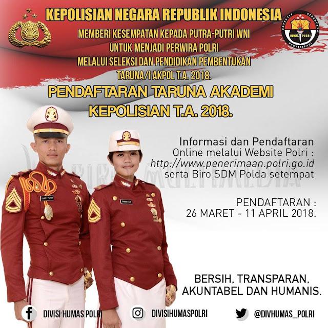 Penerimaan Taruna AKPOL (Akademi Kepolisian) T.A. 2018 Resmi Dibuka