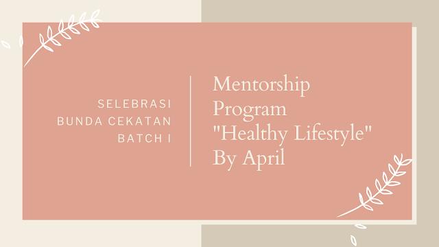 selebrasi mentorship program healthy lifestyle