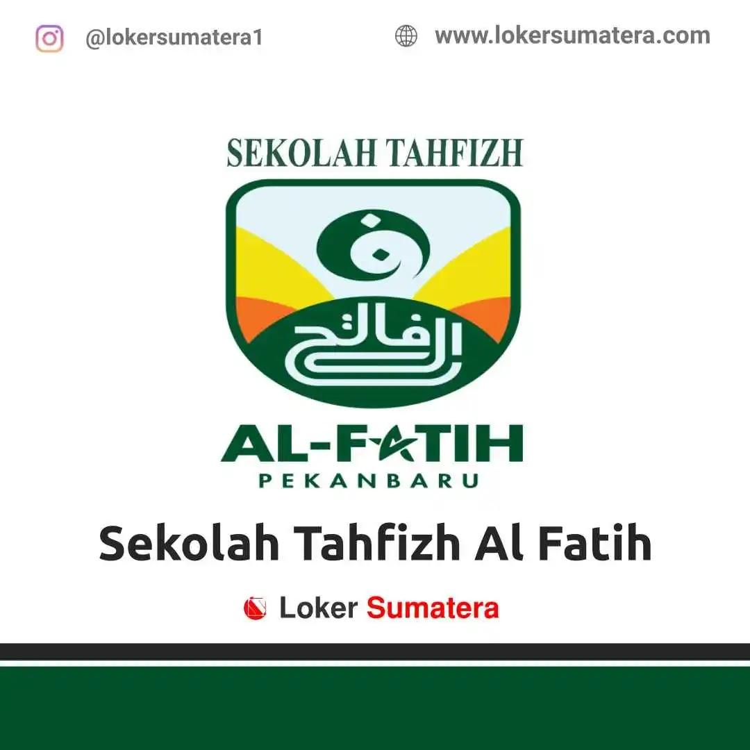 Lowongan Kerja Pekanbaru: Sekolah Tahfizh Al Fatih Maret 2021