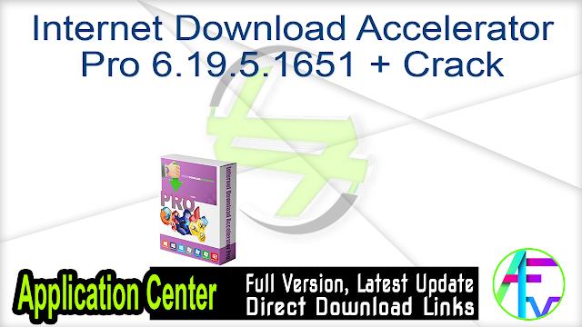 Internet Download Accelerator Pro 6.19.5.1651 + Crack