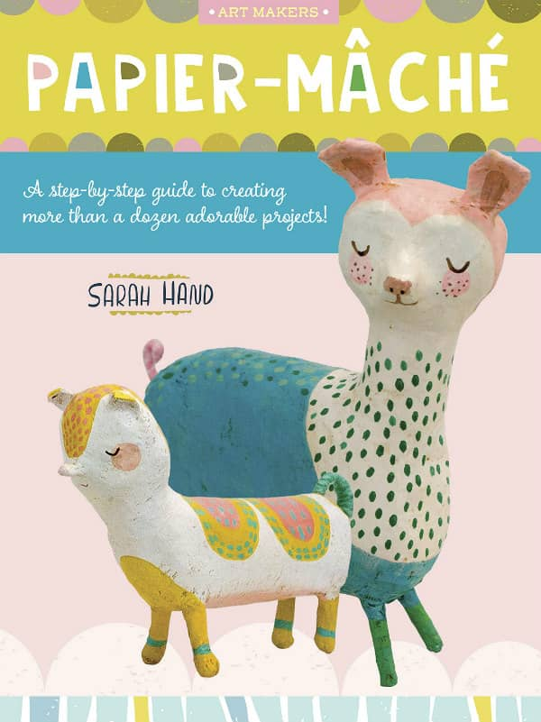 how-to book of whimsical papier mache projects
