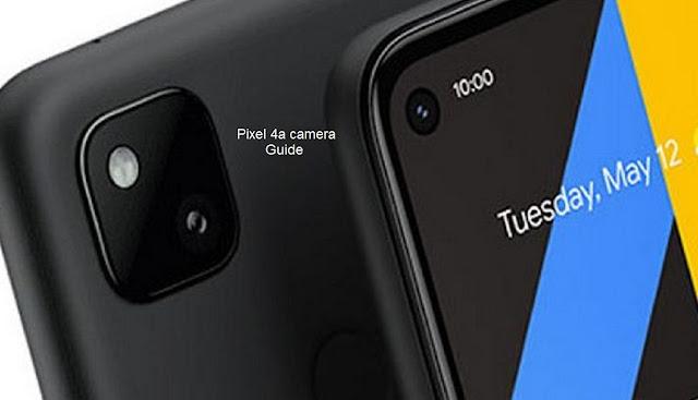 Pixel 4a camera guide