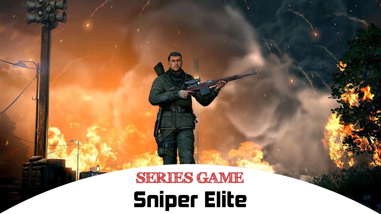 Danh sách Series Game Sniper Elite bao gồm đầy đủ các phiên bản được phát hành trên nền tảng máy tính