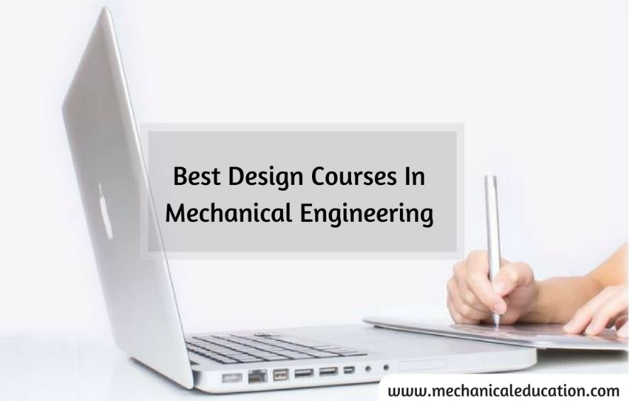 Best Design Courses In Mechanical Engineering Mechanical Education