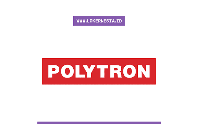 Lowongan Kerja Polytron Oktober 2020
