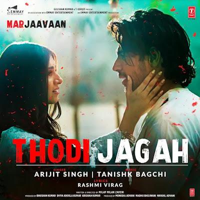 Thodi Jagah Lyrics - Arijit Singh | Marjaavaan