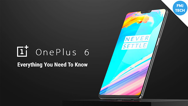 OnePlus 6 | Everything you need to know.
