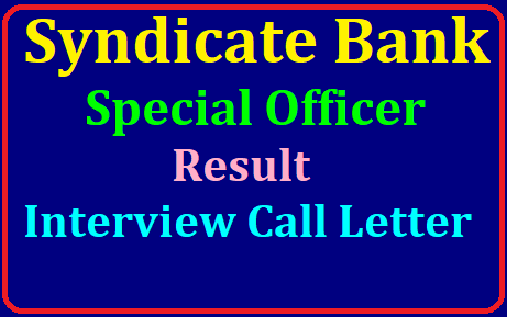 Syndicate Bank SO Result 2019 and Interview Call Letter at syndicatebank.in /2019/07/syndicate-bank-so-results-and-interview-call-letter-of-special-officers-at-syndicatebank.in.htmlsyndicate-bank-so-result-2019-and.html