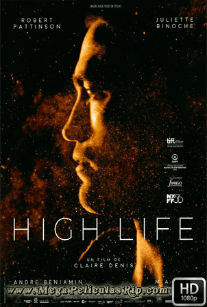 High Life [1080p] [Latino-Ingles] [MEGA]