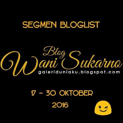 SEGMEN BLOGLIST BY BLOG WANI SUKARNO