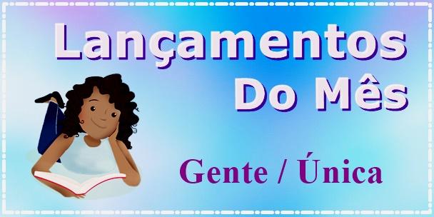 Lançamentos Editoras Gente e Única - Julho