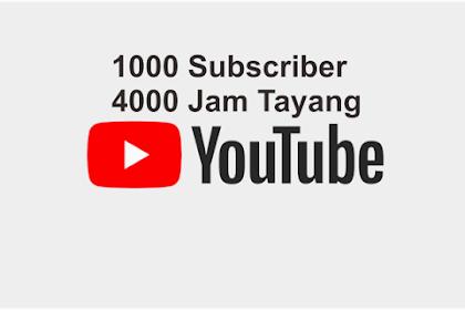 Cara Cepat Dapat 1000 Subscriber Dan 4000 Jam Tayang Di Youtube