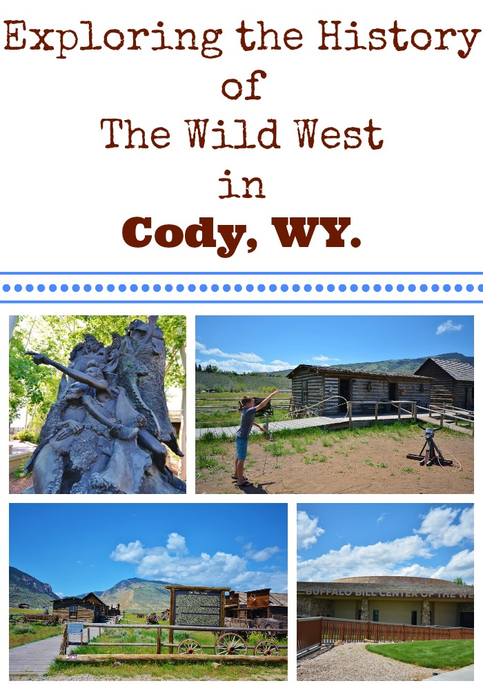 Explore the history of the Wild West with your family in Cody, WY. #familytravel #travel