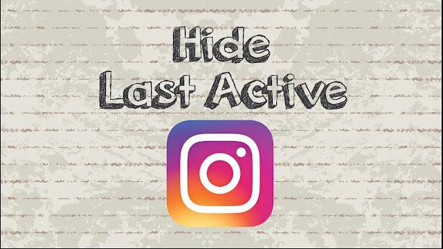 Cara Melihat dan Menonaktifkan Last Seen di Instagram