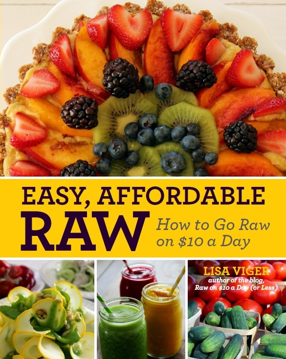 Raw on $10 a Day (or Less!): Easy Affordable Raw SPECIAL OFFER