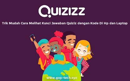 Trik Mudah Cara Mengetahui Kunci Jawaban Quizizz dengan Kode Di Hp dan Laptop