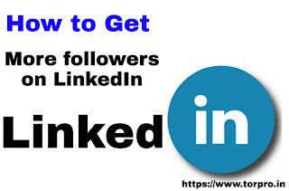 How to more followers on LinkedIn