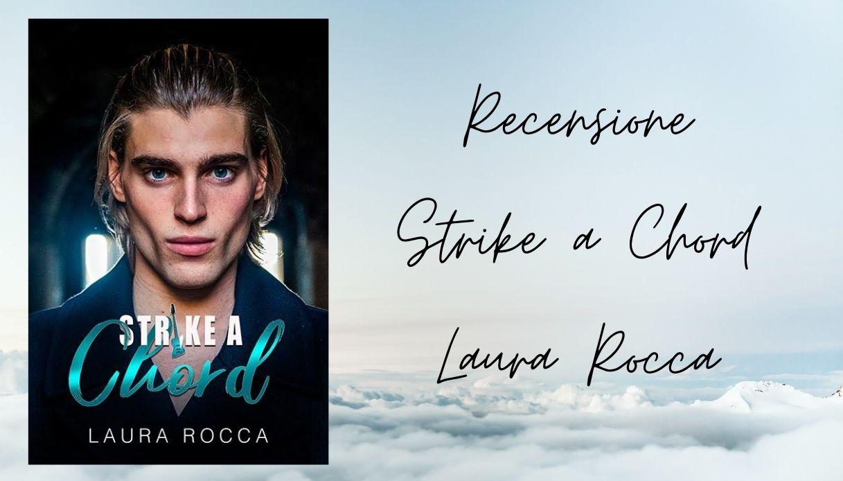 recensione strike a chord laura rocca
