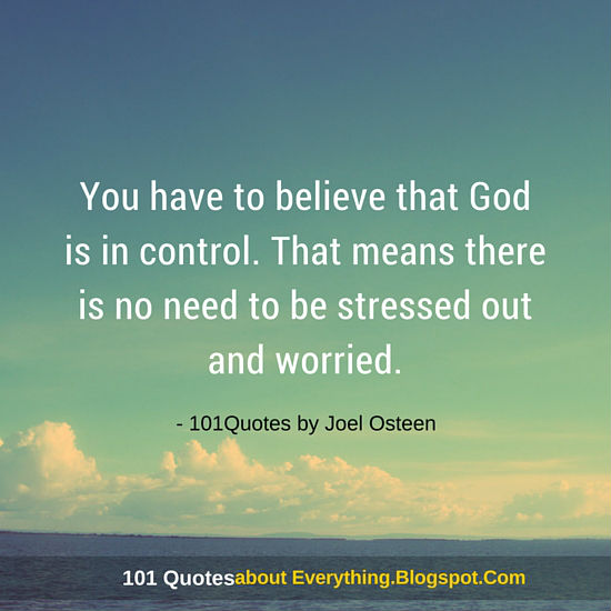 You Have To Believe That God Is In Control Joel Osteen Quote 101