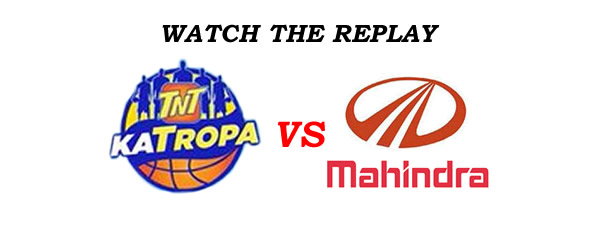 List of Replay Videos TNT vs Mahindra @ Smart Araneta Coliseum August 26, 2016
